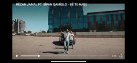 "Rezan Jamal feat. Sipan Qamislo ""Be te nabe"""